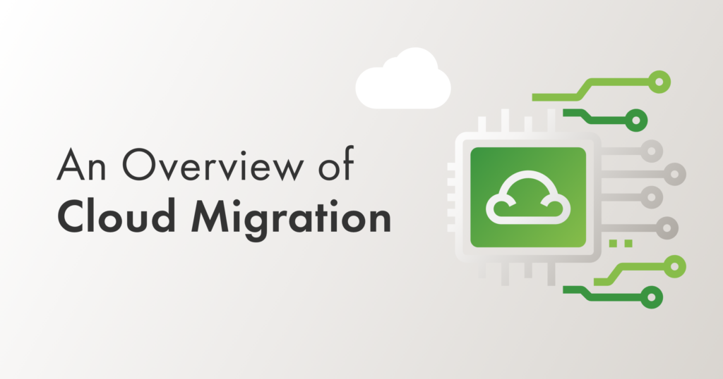 An Overview of Cloud Migration